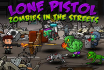 Lone Pistol: Zombies in the Street